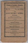 The Country Girl: A Comedy altered from Wycherley, by David Garrick, Esq. Correctly given, from copies used in the theatres by Thomas Dibdin. With Embellishments designed by Thurston - engraved by Thompson. Dibdin's London Theatre.  Published Weekly. No. 71.