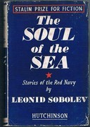 The Soul of the Sea: Stories of the Red Navy. 'Stalin Prize for Fiction'. Translated from the Russian by M. and N. Nicholas.Hutchinson's New Fiction.