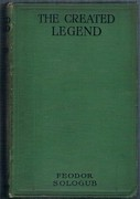 The Created Legend: Authorized translation from the Russian by John Cournos.