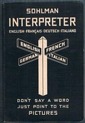 """Sohlman Conversation Guide No. 1. English, French, German,  Italian: """"Don't say a word, just point to the pictures"""". Sohlman Interpreter. Illustrated Interpreter for all Countries. English-français-deutsch-italiano."""
