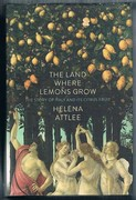 The Land where Lemons Grow: The Story of Italy and its Citrus Fruit.