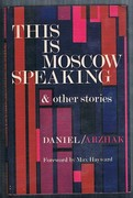 This is Moscow Speaking: and other stories. Translations by Stuart Hood, Harold Shukman, John Richardson.  With a Foreword by Max Hayward.