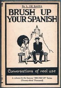 Brush up your Spanish (Refresque usted su español). With illustrations by P. R. Ward. Conversations of Real Use. General Editor W. G. Hartog.