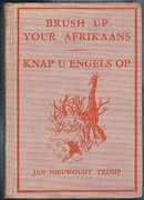 Brush up your Afrikaans. Knap u Engels op. with black and white drawings by Steven Spurrier. General Editor W. G. Hartog.