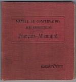Manuel de Conversation. Guide de Conversation. Français - Allemand: Avec la prononciation figurée.