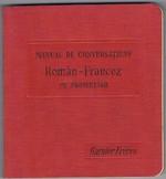 Manual de Conversatiune. Guide de Conversation. Român-francez. Cu indicarea pronuntãrii. (French for Romanian speakers).