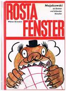 ROSTA Fenster: Majakowski [Mayakovsky ROSTA Windows, ROSTA Posters] als Dichter und bildender Künstler. (Zweite, erweiterte Augflage. Second expanded edition).